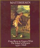 1984-From Borso to Cesare d'Este, 1450 - 1628:  The School of Ferrara.