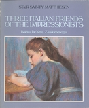 1984- Three Friends of the Impressionists: Boldini, De Nittis, Zandomeneghi.