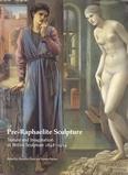 1991-Pre-Raphaelite Sculpture. Nature and Imagination in British Sculpture 1848-1914.