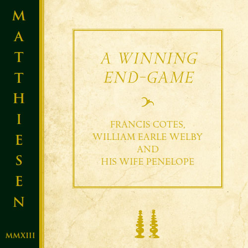 2013-A Winning End-Game: Francis Cotes, William Earle Welby and His Wife Penelope.